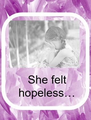 She felt hopeless